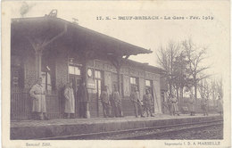 Cpa 68 – Neuf-Brisach – 17.S – La Gare – Fév. 1919 - Neuf Brisach