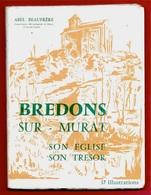 LIVRE (15 Cantal Auvergne) BREDONS Sur MURAT Son Eglise Son Trésor Par Abel Beaufrère ° Gerbert Aurillac - Auvergne