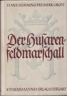 Der Husarenfeldmarschall. Leben Und Schicksal Augusts Von Mackensen. Mit Vielen Aufnahmen - 3. Moderne (voor 1789)