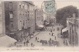 ILLE Et VILAINE -  108 - SAINT MALO - La Place Chateaubriand  ( - Timbre à Date De 1907  - Belle Animation ) - Saint Malo
