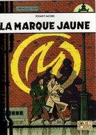 B.D BLAKE ET MORTIMER - LA MARQUE JAUNE - E.O. 2006 POUR TOTAL - Blake Et Mortimer