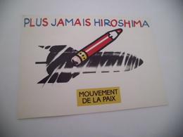BELLE ILLUSTRATION .....DESARMEMENT ...PLUS JAMAIS HIROSHIMA ...MOUVEMENT DE LA PAIX - Evenementen