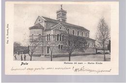 CROATIA AUSTRIA Pola Madonna Del Mare, Marine Kirche 1903 OLD POSTCARD 2 Scans - Kroatië