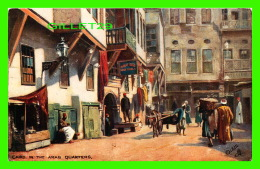 LE CAIRE, EGYPTE -  IN THE ARAB QUARTERS - RAPHAEL TUCK & SONS OILETTE -  WRITTEN IN 1908 - - Le Caire