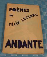 Poemes De Felix Leclerc, Chansonnier Et Interprète  - Andante, Imprimé Trois-Rivieres Quebec 1944 - Poetry