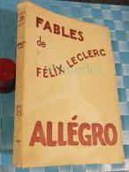 Fables De Felix Leclerc, Chansonnier Et Interprète  - Allégro, Imprimé Fides Montreal 1947 - Poetry