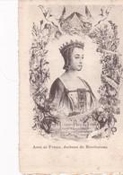 CS / ANNE DE FRANCE   Duchesse Du Bourbonnais - Familias Reales