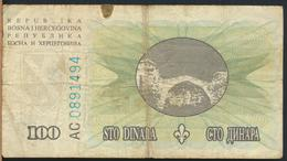 °°° BOSNIA HERZEGOVINA 100 DINARA 1994 °°° - Bosnia Erzegovina