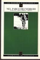 GdS 10.NEL PARCO DEI NEBRODI.(alcara Li Fusi-caronia-mistretta-s.fratello). - Books, Magazines, Comics