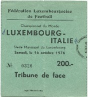 LUXEMBOURG - Football - Billet D'entrée - LUXEMBOURG - ITALIE 1976 - RARE - Soccer