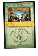 Cpm - Théâtre Du Vrai Guignolet - CHAMPS-ELYSEES PARIS En 1912 - Guignol Marionnette - - Teatro