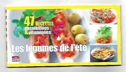 47 RECETTES CUISINE LES LEGUMES DE L'ETE 65 RECETTES - Livres, BD, Revues