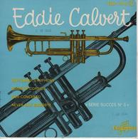 Disque 45 Tours EDDIE CALVERT - L'homme à La Trompette D'or - Série Succès N° 5 - Instrumental