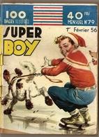 B.D.PETIT FORMAT  SUPER BOY  MENSUEL  N° 79  FEVRIER  1956  100 PAGES  ILLUSTRÉES - Magazines