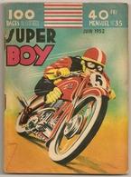 B.D.PETIT FORMAT   SUPER BOY  MENSUEL  N° 35  JUIN   1952 100 PAGES  ILLUSTRÉES - Tijdschriften