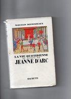 Marcelin Defourneaux. La Vie Quotidienne Au Temps De Jeanne D'Arc. - Storia