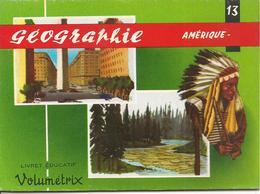 LIVRET EDUCATIF-VOLUMETRIX-1955/GEOGRAPHIE N°13-AMERIQUE -48 Planches Relié-NEUF-Ft 15,5x 11,5 Cm TBE - Livres, BD, Revues