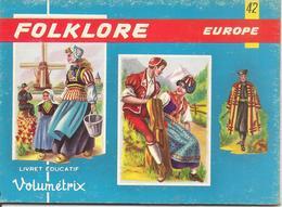 LIVRET EDUCATIF-VOLUMETRIX-1955-N°42 -FOLKLORE-EUROPE--48 Planches Relié-NEUF-Ft 15,5x 11,5 Cm TBE - Livres, BD, Revues