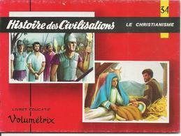 LIVRET EDUCATIF-VOLUMETRIX-1955-N°34-HISTOIRE-des CIVILISATIONS/ CHRISTIANISME 48Planches  Relié-NEUF-Ft 15,5x11,5Cm TBE - Livres, BD, Revues
