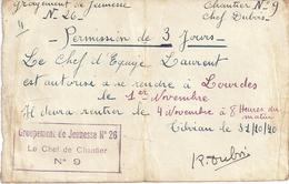 PERMISSION POUR SE RENDRE A  LOURDES LE 1 NOV-TIBIRAN 31/1 -GROUPEMENT DE JEUNESS N°26-CHANTIER 9- Chef DUBOIS  24/12/40 - Documents