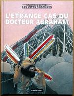 EO > Schuiten & Peeters (Les Cités Obscures) : L'ETRANGE CAS DU DOCTEUR ABRAHAM, Casterman, 2001 - Cités Obscures, Les