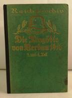 Die Tragödie Von Verdun 1916. III. Und IV.Teil. Toter Mann - Höhe 304. Thiaumont - Fleury. - 5. Guerras Mundiales
