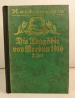 Die Tragödie Von Verdun 1916.  II. Teil. Das Ringen Um Fort Vaux. - 5. Zeit Der Weltkriege