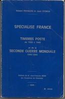 Catalogue Spécialise De France 1900 A 1940 Et 2eme Guerre Mondiale - Altri Libri