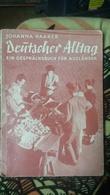 Deutscher Alltag. Ein Gesprächsbuch Für Ausländer Johanna Haarer - Théâtre & Scripts