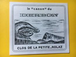 """8667 - Rare Le """"Canon"""" Du Derbon Clos De La Petite-Rolaz Vallée De Joux Suisse - Etiquettes"""