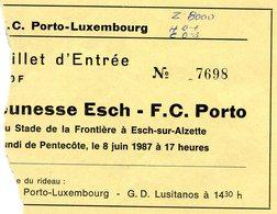 LUXEMBOURG - Football - Billet D'entrée 1987 - Jeunesse Esch - FC Porto Gagnant De La Coupe Des Champions - Soccer