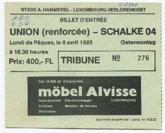 LUXEMBOURG - Football - Billet D'entrée 1985 - UNION - SCHALKE 04 - Soccer