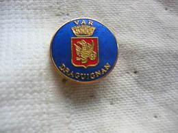 Pin's Embleme De La Ville De DRAGUIGNAN Dans Le VAR - Städte