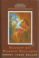 VLUCHT UIT PUERTO VALLARTA - ROBERT JAMES WALLER - Horrors & Thrillers