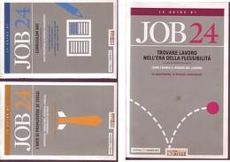LIBRO LE GUIDE DI JOB 24 A CURA DI WALTER PASSERINI,volumi 1-3-4. - Diritto Ed Economia