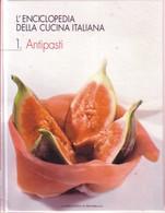 L'ENCICLOPEDIA DELLA CUCINA ITALIANA 1 – ANTIPASTI La Biblioteca Di Repubblica. - Encyclopédies