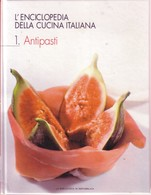 L'ENCICLOPEDIA DELLA CUCINA ITALIANA 1 – ANTIPASTI La Biblioteca Di Repubblica. - Enciclopedie