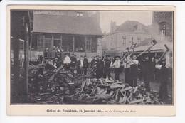 GREVE DE FOUGERES - 25 JANVIER 1914 - LE CASSAGE DU BOIS - 35 - Fougeres