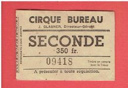 TICKET ENTREE AU CIRQUE BUREAU VERS 1950 CIRQUE DISPARU EN 1955 PLACE EN SECONDE POUR 350 FRANCS - Tickets - Vouchers