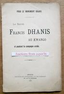 Pour Le Monument Dhanis, Le Baron Francis Dhanis Au Kwango (Congo) Et Pendant La Campagne Arabe 1910 - Old Paper