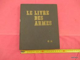 Le Livre Des Armes Relié  D. VENNER  Format 18 Cm X 21  - 310  Pages - 1973- Tres Bon état Proche Du Neuf - Libri