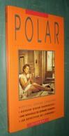 Revue POLAR (2e Série) N°3 : Dossier Didier Daeninckx, Jerome Charyn, Maurice Limat, ...  - Ed. Rivages 1991 - TBE - Livres, BD, Revues