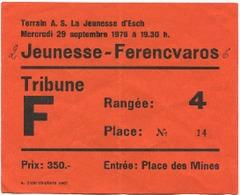 LUXEMBOURG - Football - Billet D'entrée - Jeunesse - Ferencvaros 1976 - RARE COUPE UEFA - - Soccer