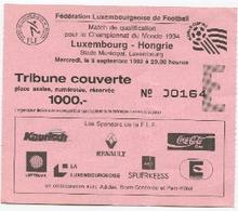 LUXEMBOURG - Football - Billet D'entrée - LUXEMBOURG - Hongrie - 1992 Coupe Du Monde - Soccer
