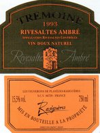 2 Etiquettes TREMOINE  Rivesaltes Ambré 1993 Et Rivesaltes Tuilé 1995 Les Vignerons De Planéze-Rasiguéres  66 - Etiquettes