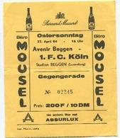 LUXEMBOURG - Football - Billet D'entrée - Avenir Beggen - 1.F.C. Köln - 1984 - Soccer