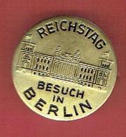 INSIGNE METAL REICHSTAG BESUCH IN BERLIN VISITE DU REICHSTAG A BERLIN ALLEMAGNE FABRICANT PREISSLER PFORZHEIM - Obj. 'Remember Of'