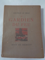 Le Gardien Du Feu  Par ANATOLE LE BRAZ  Bois De  Méheut ,1923 - Livres, BD, Revues