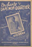 P 8016 - Georges Gosset    On Chante Dans Mon Quartier - Partitions Musicales Anciennes
