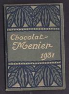 Lot De 2 Calendrier S 1931 1932 CHOCOLAT MENIER Publicitaire Art Déco 24 Et 30 Pages - Voir Scans - Kalenders